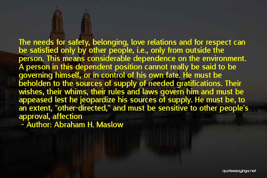 Respect For The Environment Quotes By Abraham H. Maslow