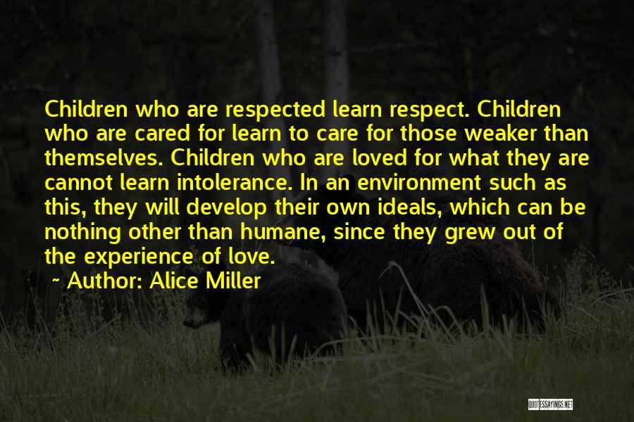 Respect For The Environment Quotes By Alice Miller