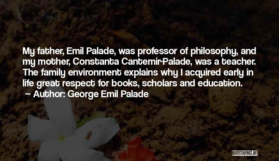 Respect For The Environment Quotes By George Emil Palade