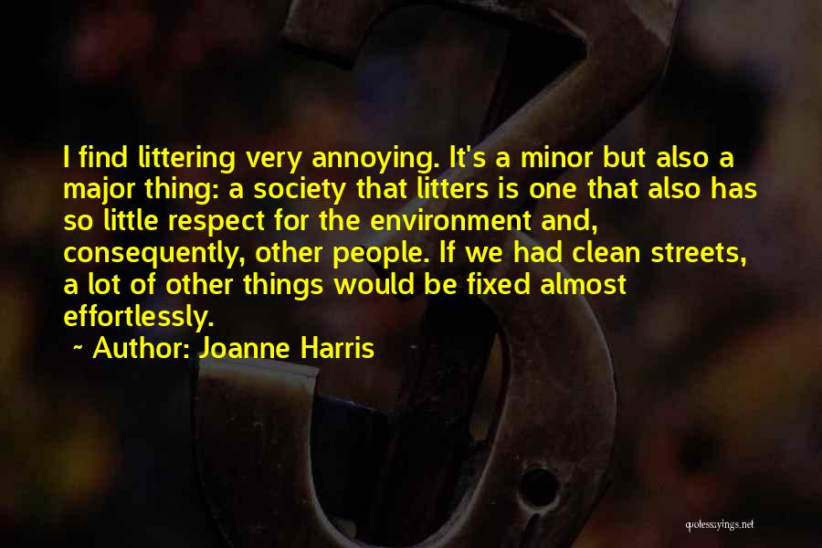Respect For The Environment Quotes By Joanne Harris