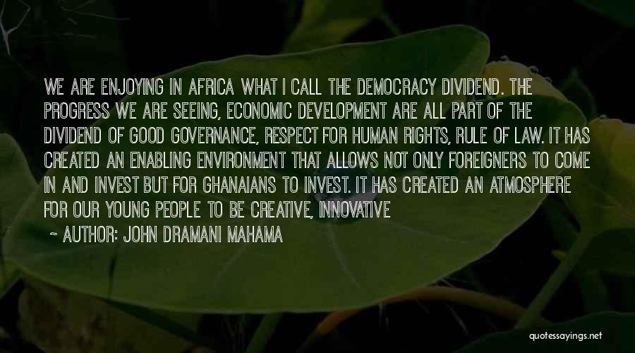 Respect For The Environment Quotes By John Dramani Mahama