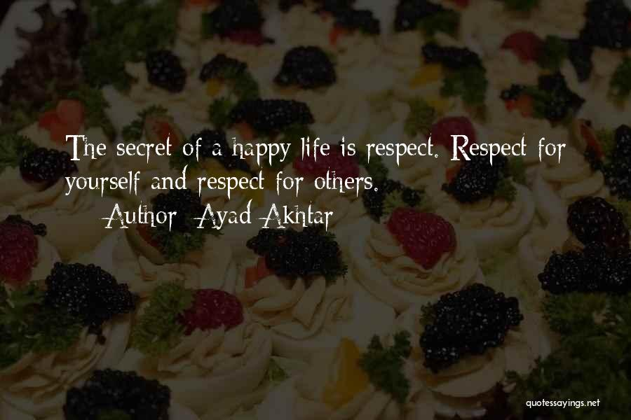 Respect For Yourself And Others Quotes By Ayad Akhtar