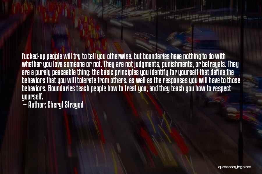 Respect For Yourself And Others Quotes By Cheryl Strayed