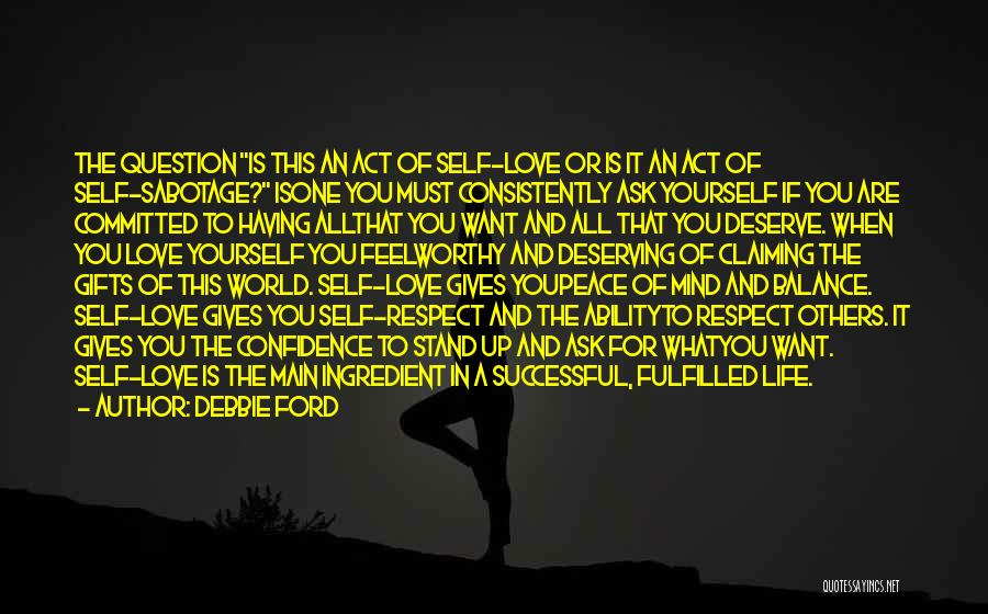 Respect For Yourself And Others Quotes By Debbie Ford