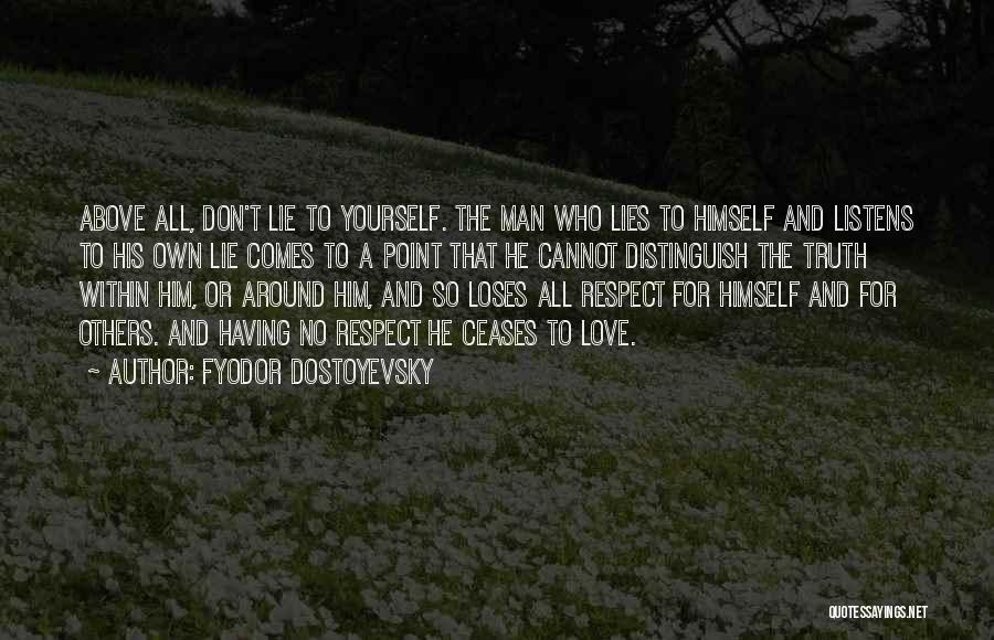 Respect For Yourself And Others Quotes By Fyodor Dostoyevsky