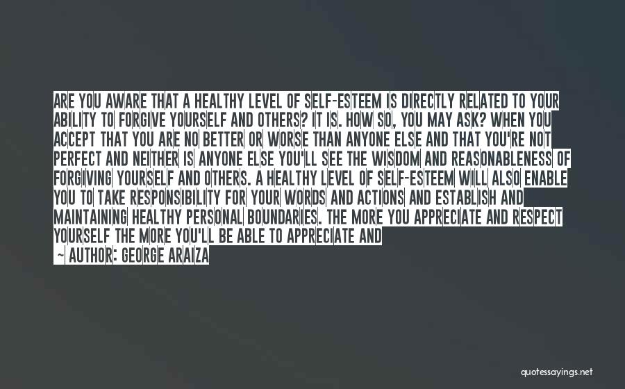 Respect For Yourself And Others Quotes By George Araiza