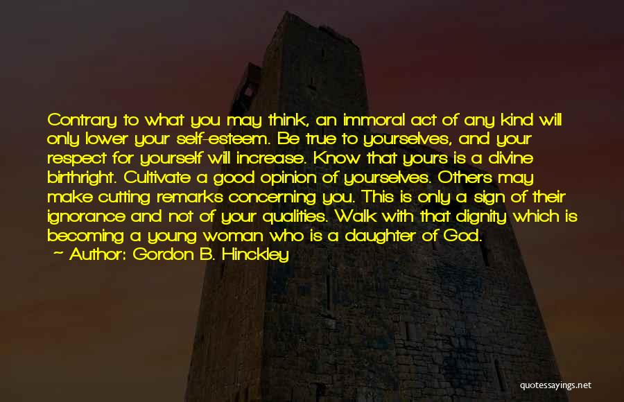 Respect For Yourself And Others Quotes By Gordon B. Hinckley