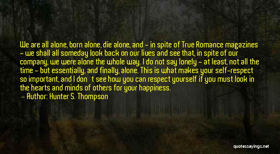Respect For Yourself And Others Quotes By Hunter S. Thompson