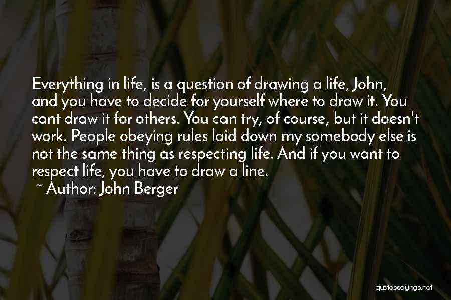 Respect For Yourself And Others Quotes By John Berger