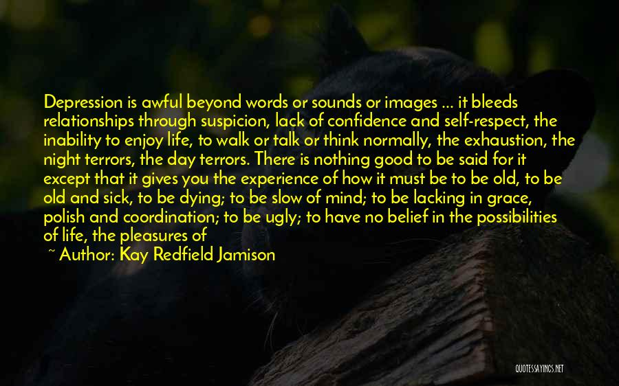 Respect For Yourself And Others Quotes By Kay Redfield Jamison