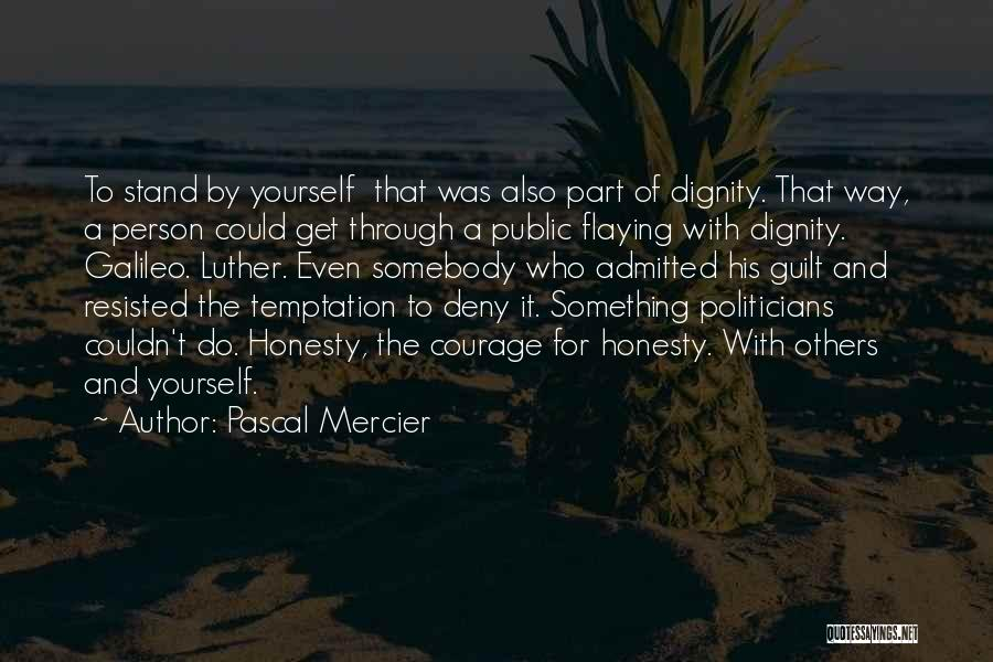 Respect For Yourself And Others Quotes By Pascal Mercier