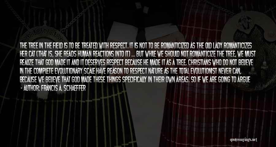 Respect Old Man Quotes By Francis A. Schaeffer