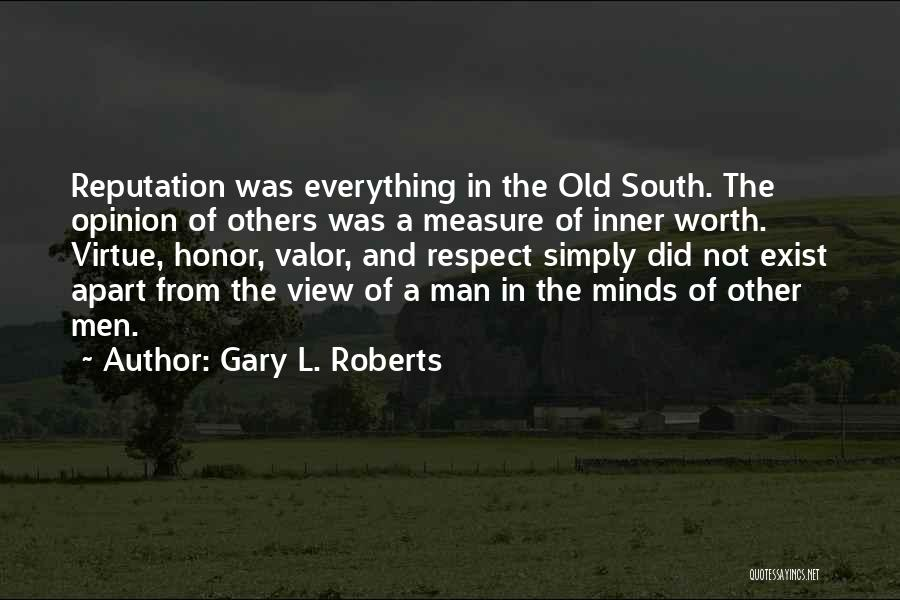 Respect Old Man Quotes By Gary L. Roberts