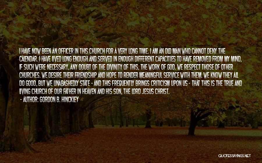 Respect Old Man Quotes By Gordon B. Hinckley
