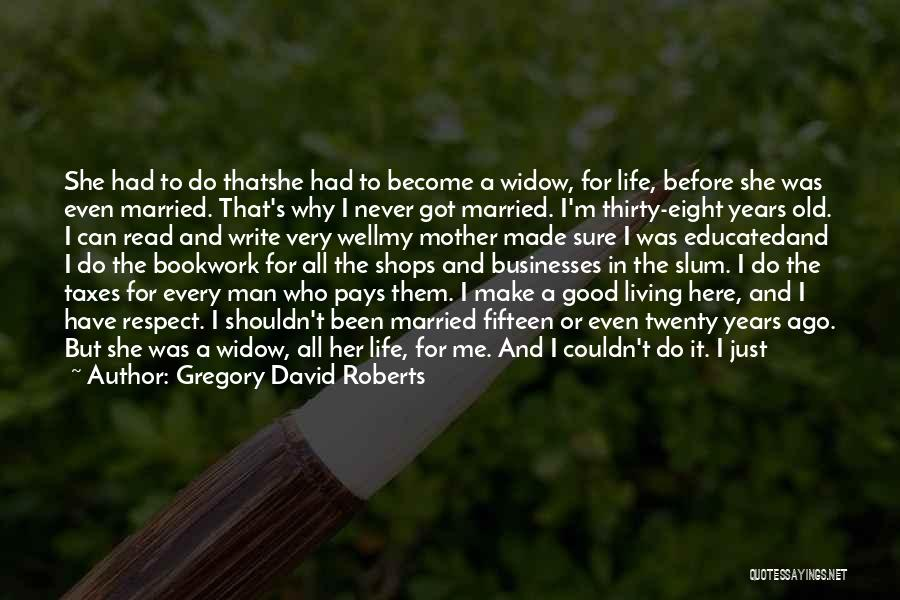 Respect Old Man Quotes By Gregory David Roberts