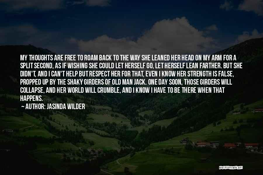 Respect Old Man Quotes By Jasinda Wilder