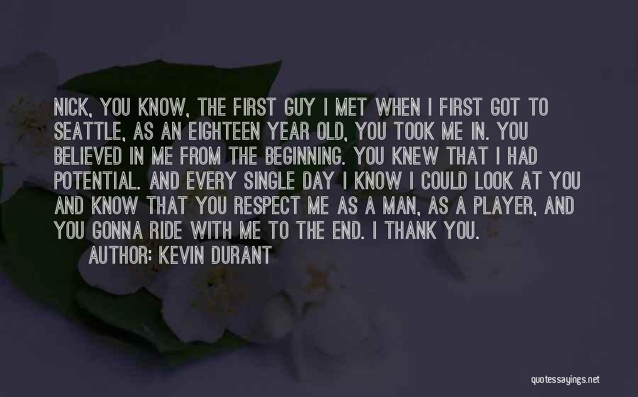 Respect Old Man Quotes By Kevin Durant