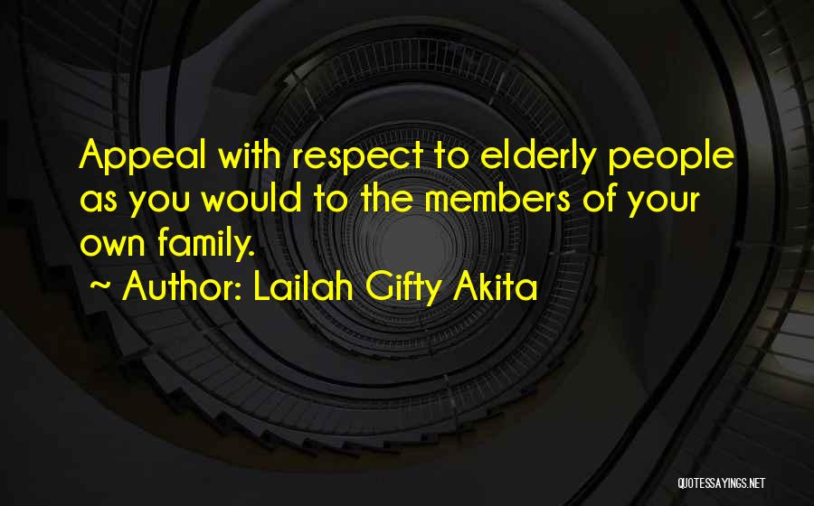 Respect Old Man Quotes By Lailah Gifty Akita