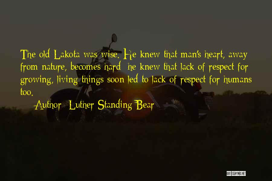 Respect Old Man Quotes By Luther Standing Bear