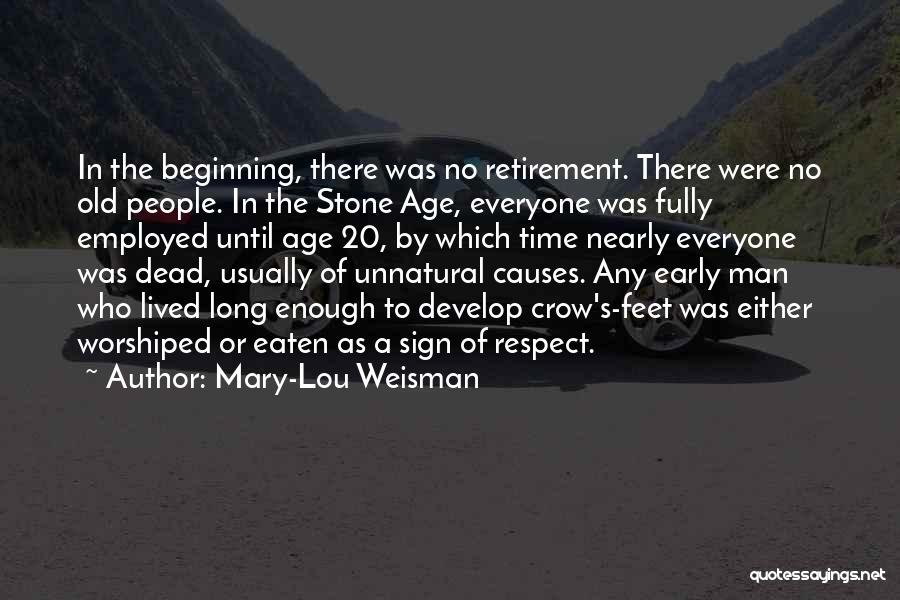 Respect Old Man Quotes By Mary-Lou Weisman