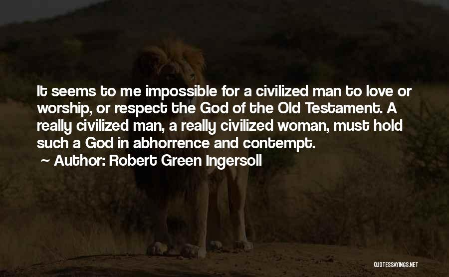 Respect Old Man Quotes By Robert Green Ingersoll