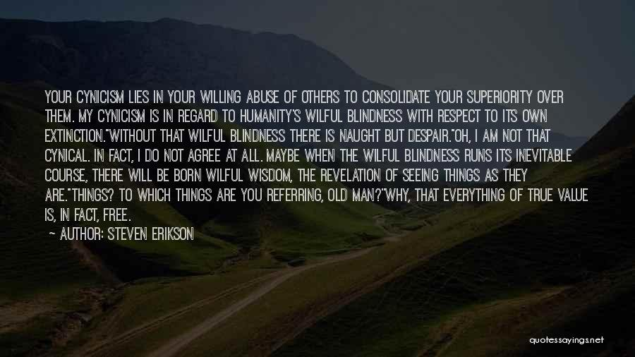 Respect Old Man Quotes By Steven Erikson