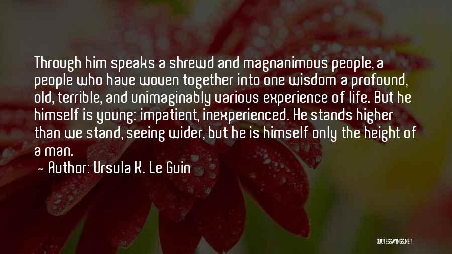 Respect Old Man Quotes By Ursula K. Le Guin
