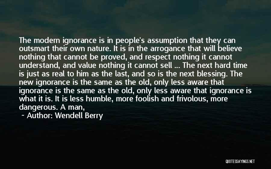 Respect Old Man Quotes By Wendell Berry