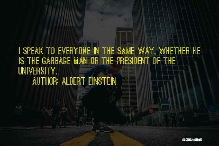 Respect Our President Quotes By Albert Einstein
