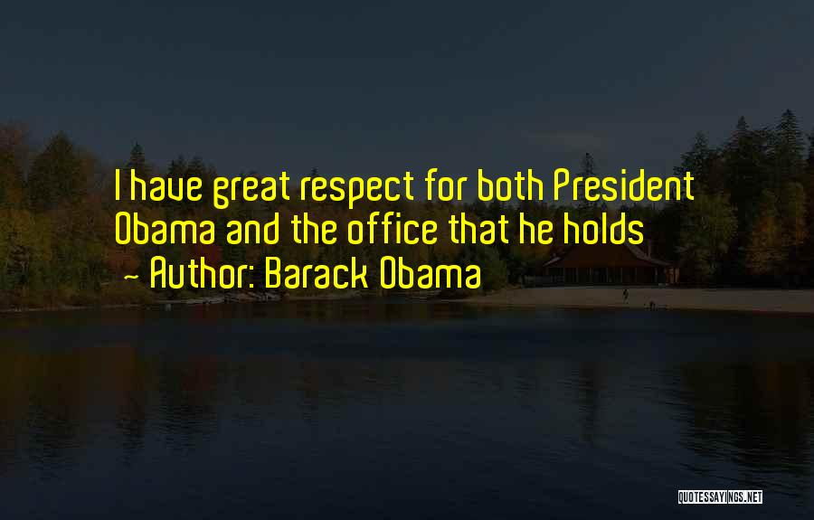 Respect Our President Quotes By Barack Obama