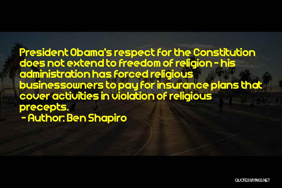 Respect Our President Quotes By Ben Shapiro