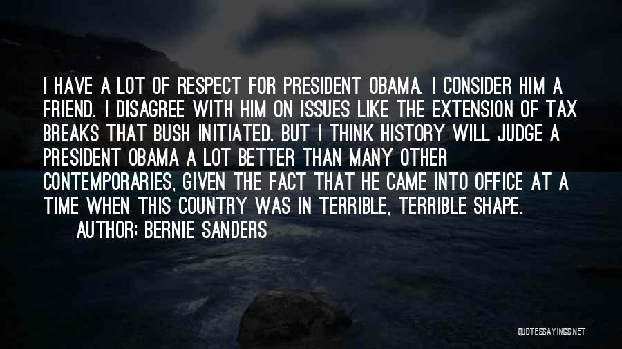 Respect Our President Quotes By Bernie Sanders