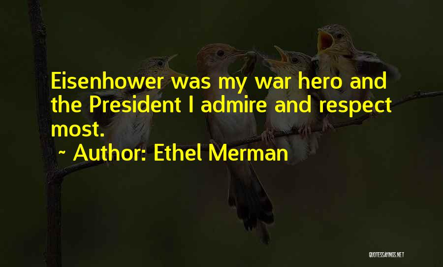 Respect Our President Quotes By Ethel Merman
