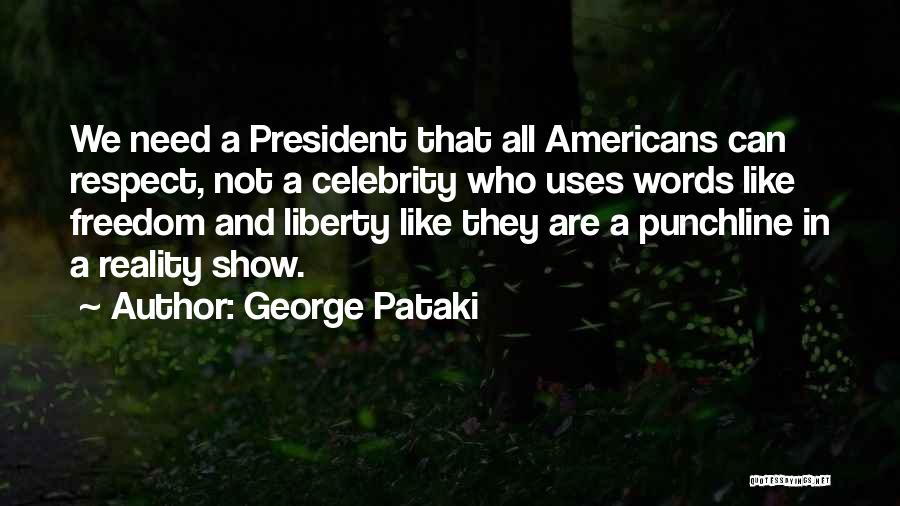 Respect Our President Quotes By George Pataki