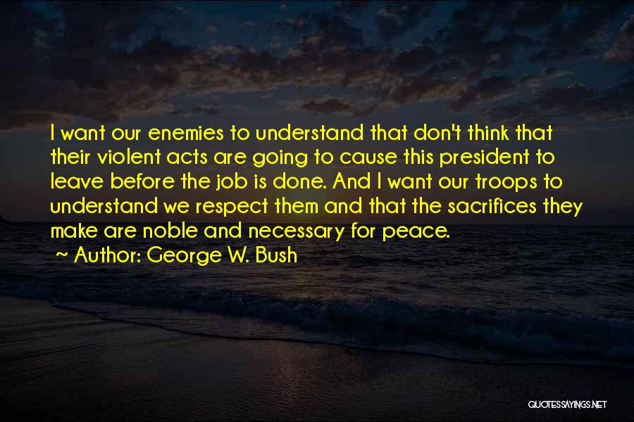 Respect Our President Quotes By George W. Bush