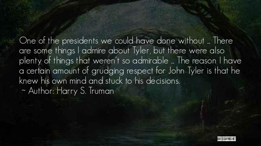 Respect Our President Quotes By Harry S. Truman
