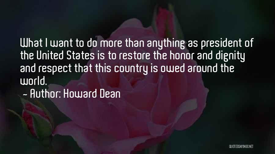 Respect Our President Quotes By Howard Dean