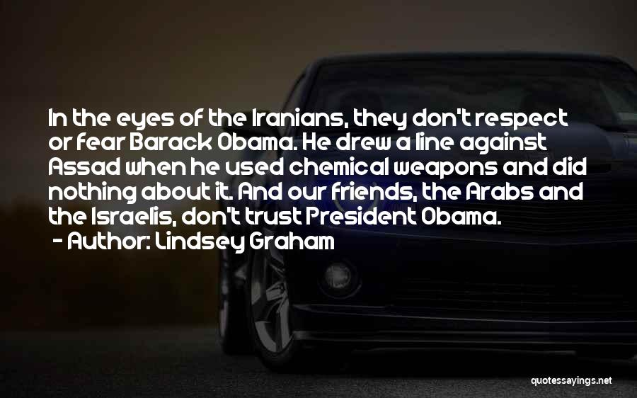 Respect Our President Quotes By Lindsey Graham