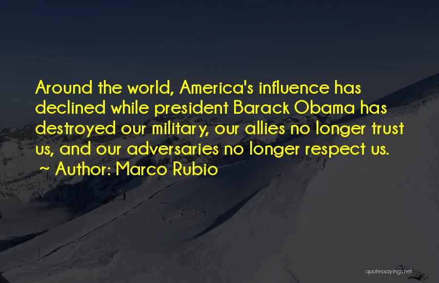 Respect Our President Quotes By Marco Rubio