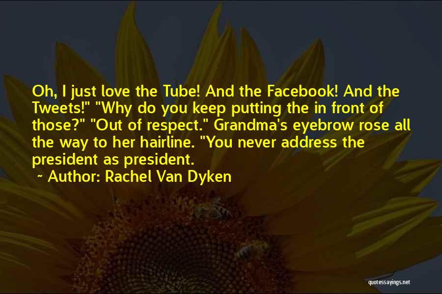 Respect Our President Quotes By Rachel Van Dyken