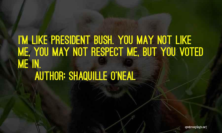 Respect Our President Quotes By Shaquille O'Neal