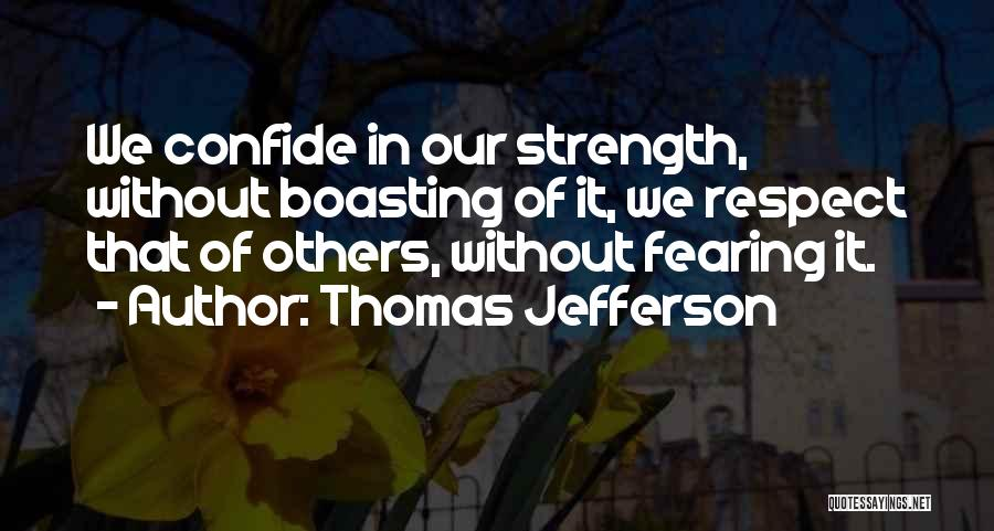 Respect Our President Quotes By Thomas Jefferson