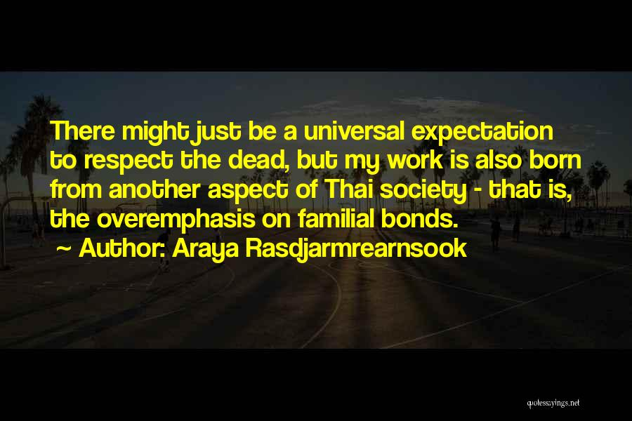 Respect The Dead Quotes By Araya Rasdjarmrearnsook