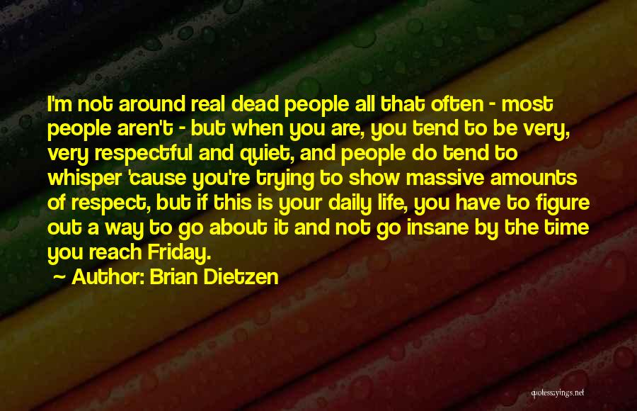 Respect The Dead Quotes By Brian Dietzen
