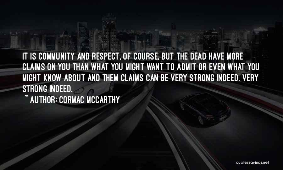 Respect The Dead Quotes By Cormac McCarthy