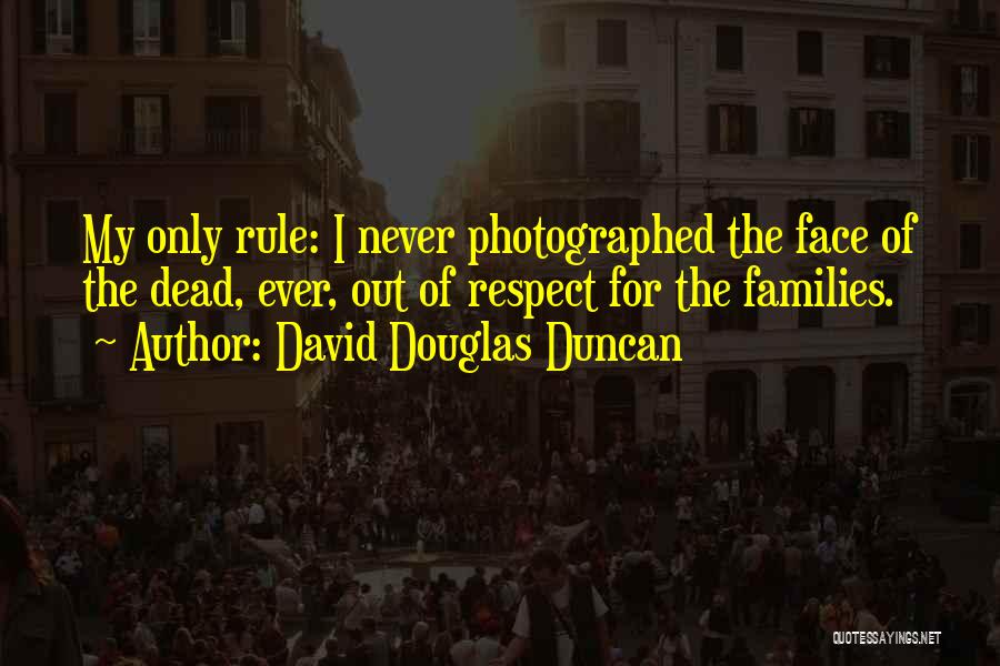 Respect The Dead Quotes By David Douglas Duncan