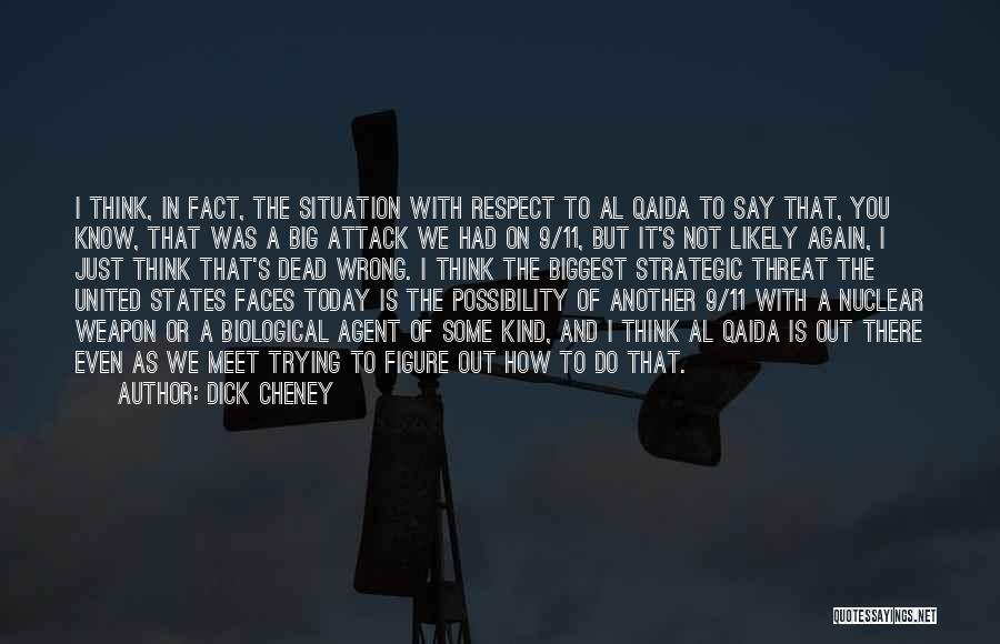 Respect The Dead Quotes By Dick Cheney