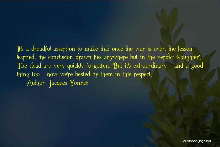 Respect The Dead Quotes By Jacques Yonnet