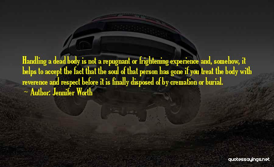 Respect The Dead Quotes By Jennifer Worth