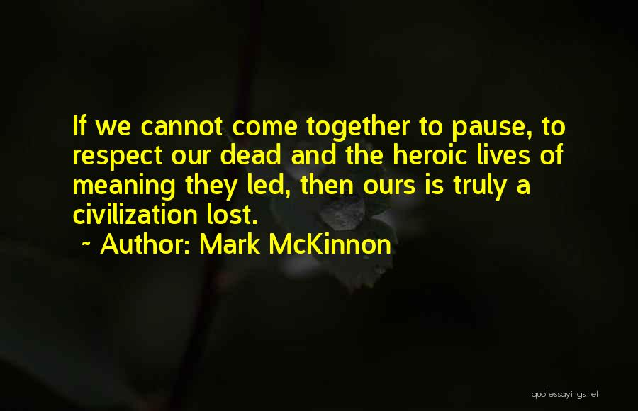 Respect The Dead Quotes By Mark McKinnon